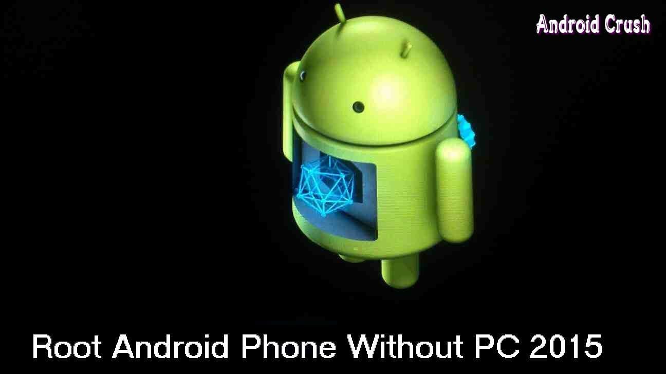 Root Android Without Computer PC 2017 (Updated)